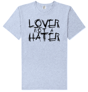 Grey cotton tee with black printed 'Lover Not A Hater' printed on front. Please check our sizing guide page for more details.