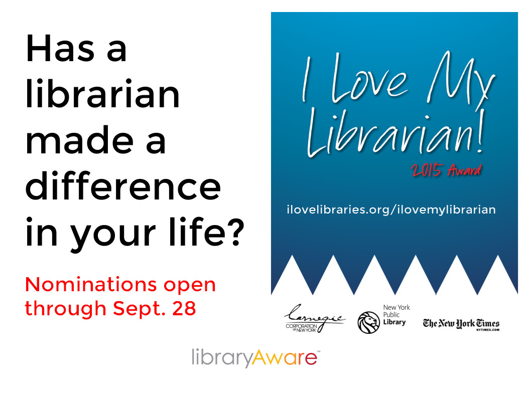 "Invite your patrons to nominate your librarians for this amazing award. We've added posters, flyers, media release and quarter flyers to help you get the word out! Search LibraryAware for ""I love my librarian"""