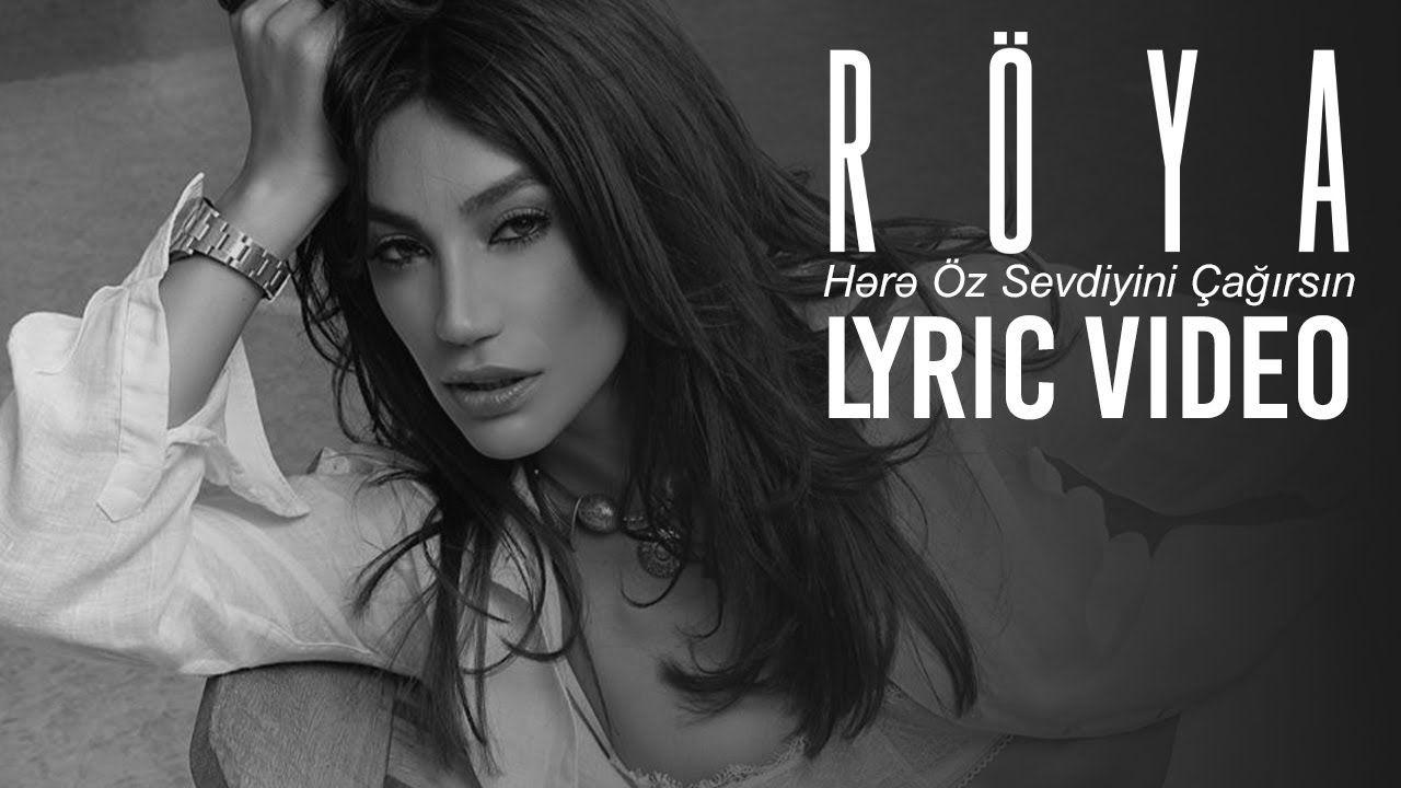 Roya Hərə Oz Sevdiyini Cagirsin Mp3 Yukle Lyrics Video Mp3