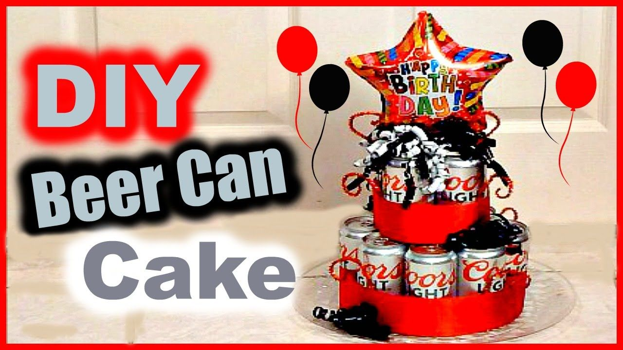 DIY Beer Can Cake Gift Idea for BF Husband Dad Grandpa