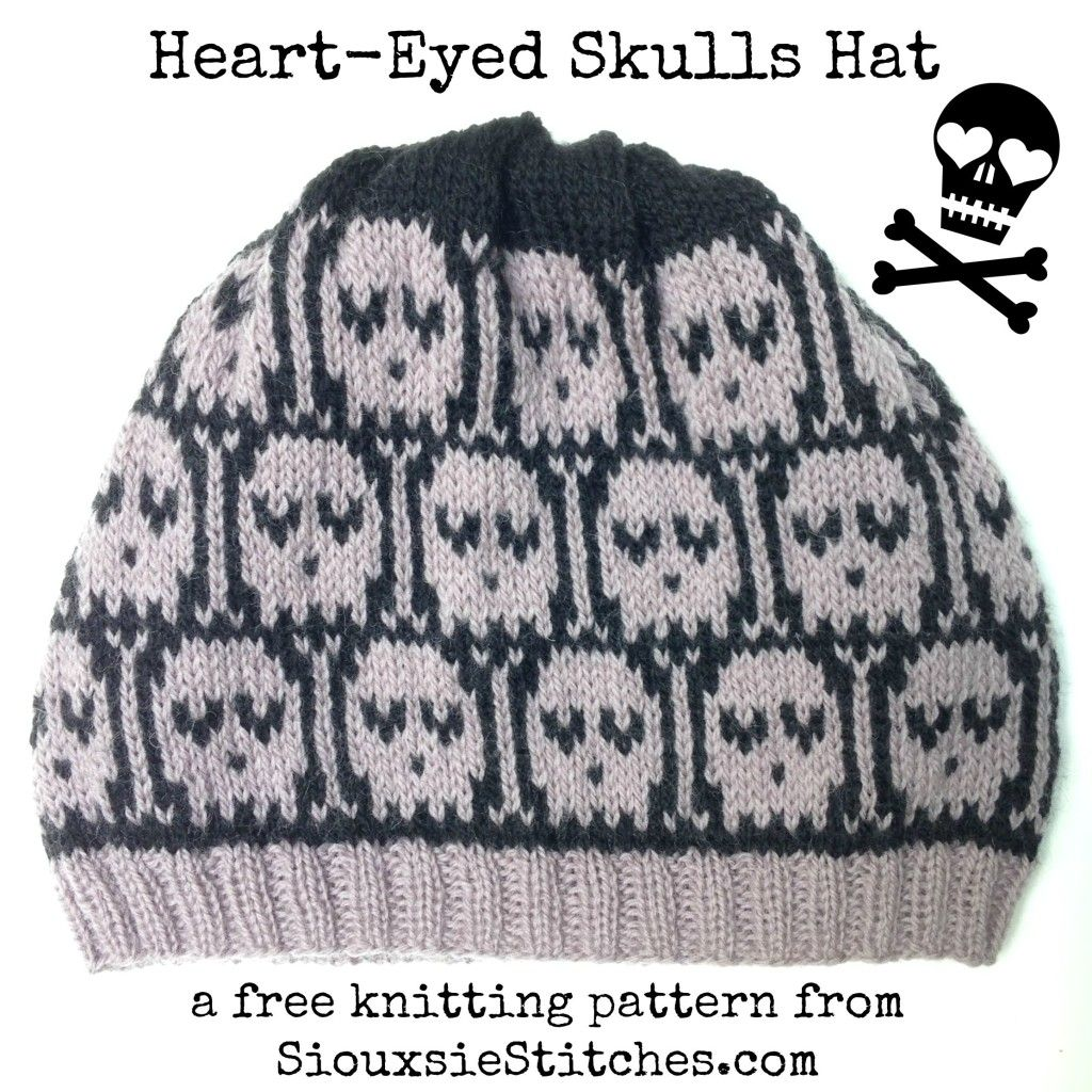 Heart-Eyed Skulls hat - free knitting pattern from SiouxsieStitches ...