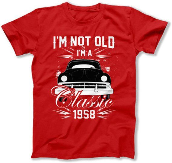 60th Birthday T Shirt Personalized Bday TShirt Custom Year B Day Gift Im Not Old A Cla