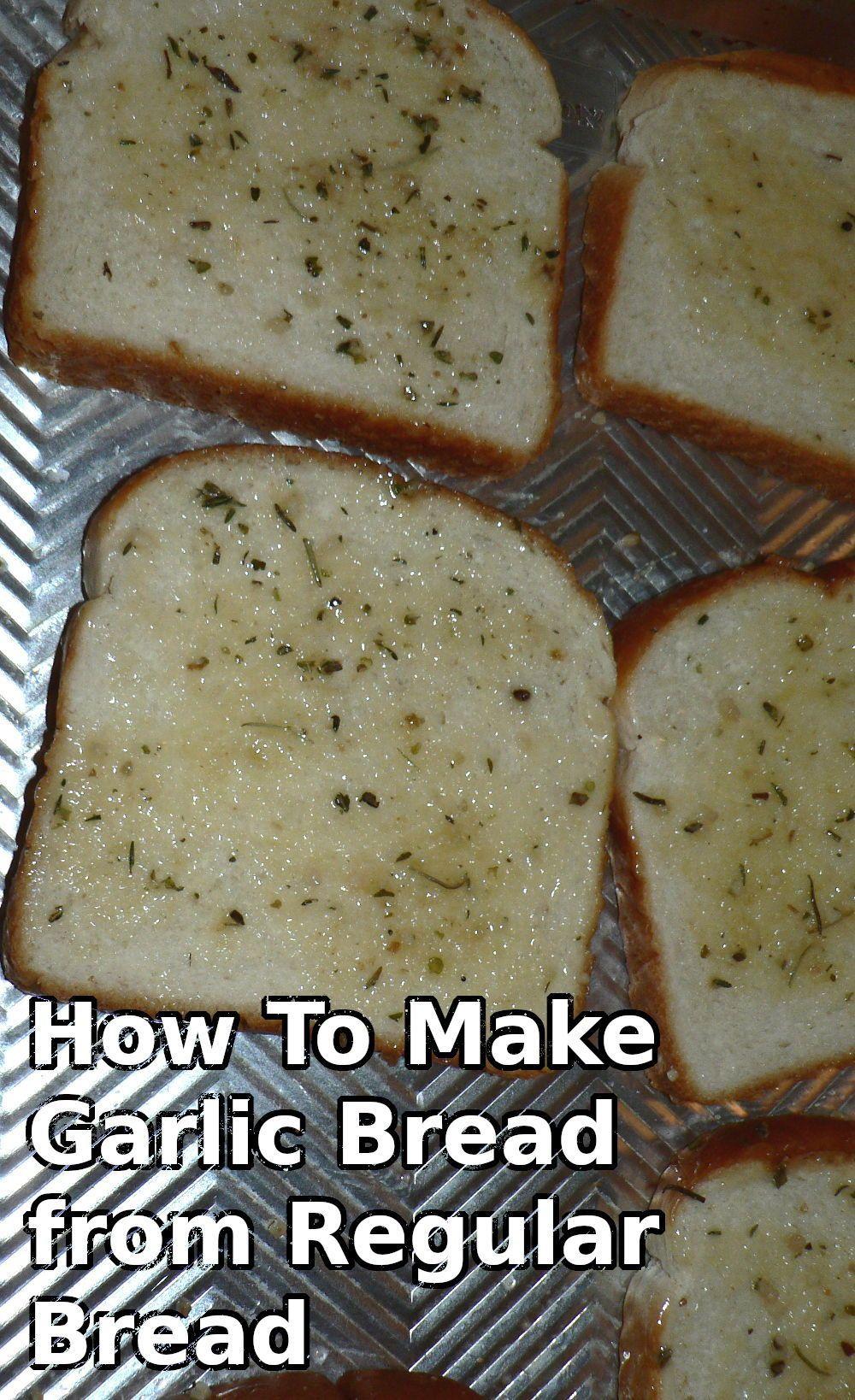 How To Make Cheesy Garlic Bread With Regular Bread Recipe Homemade Garlic Bread Garlic Bread Easy Bread Recipes Homemade