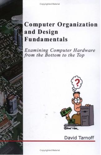 Computer Organization And Design Fundamentals By David Tarnoff Download Computer Organization And Design Fundamenta Basic Design Principles Organization Computer Hardware