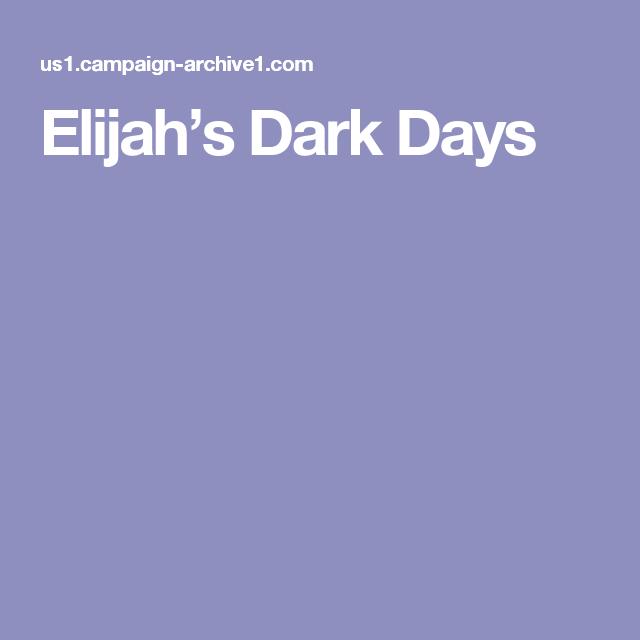 Elijah's Dark Days