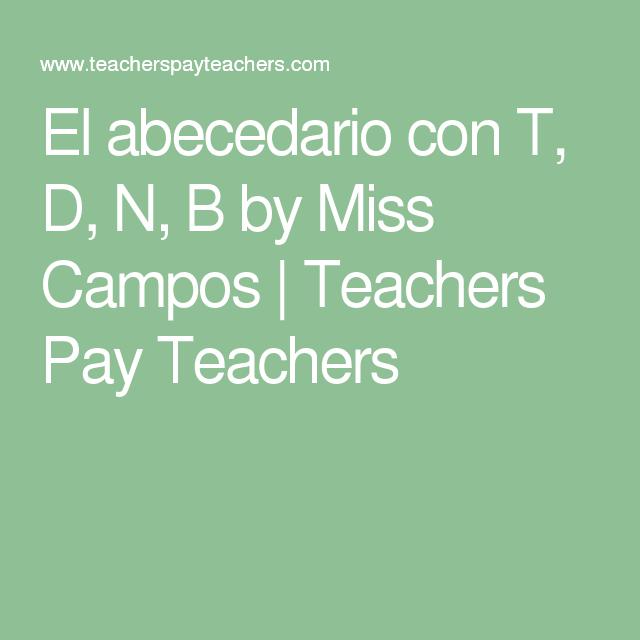 El abecedario con T, D, N, B by Miss Campos | Teachers Pay Teachers