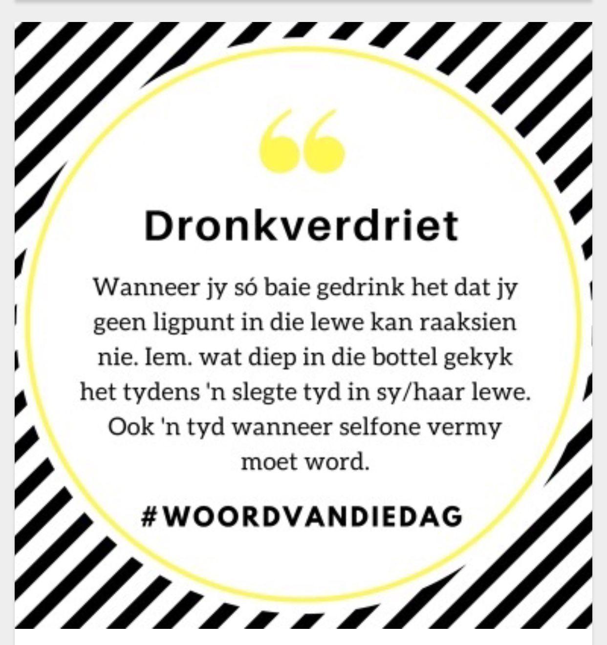 Dronkverdriet Afrikaanse Quotes Afrikaans Quotes Afrikaans