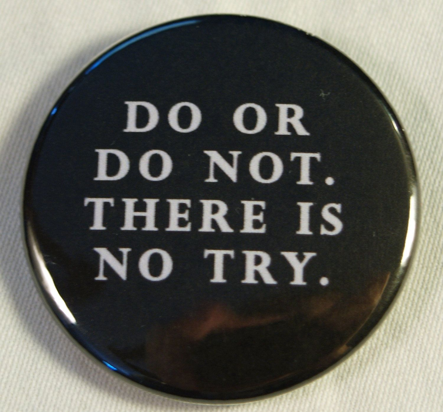 """Star Wars 1.5"""" Button - Do or Do Not. $1.50, via Etsy."""