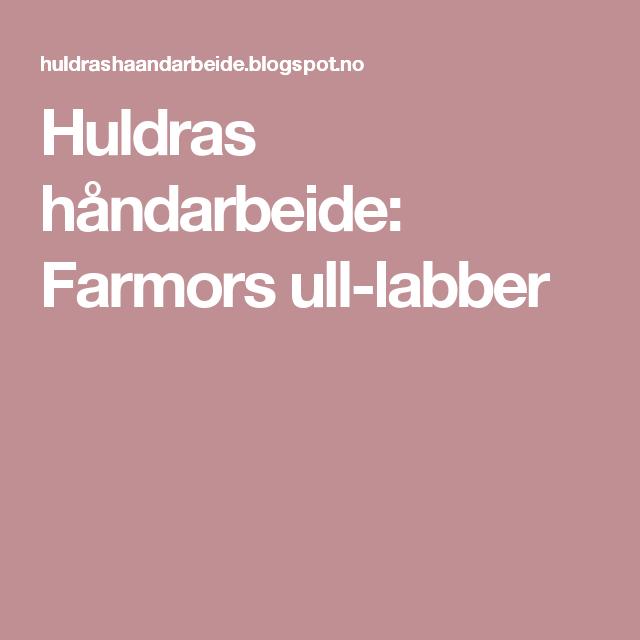 Huldras håndarbeide: Farmors ull-labber