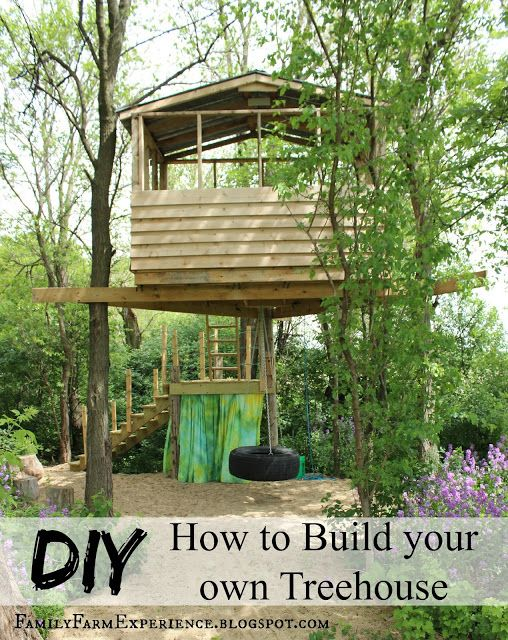 DIY How to Build your own Tree house. Super complete tutorial with loads of pictures
