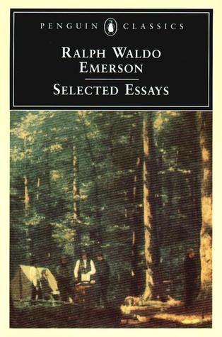 ralph waldo emerson thoreau emerson acirc emerson emerson selected essays selected essays by ralph waldo emerson