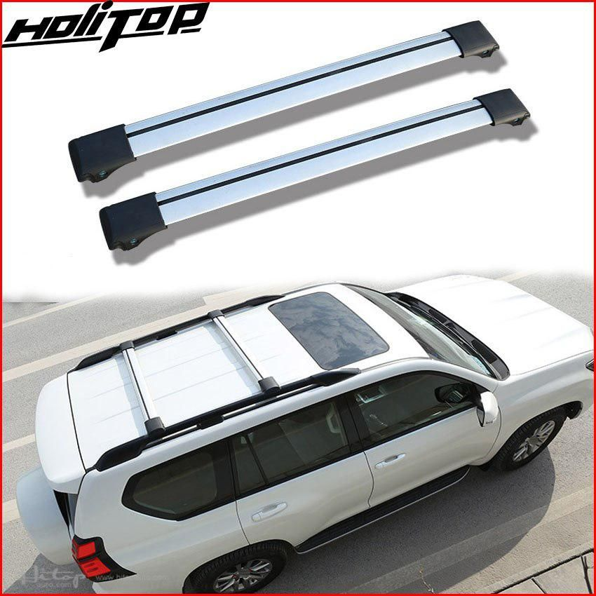 Top Roof Rack Roof Rail Luggage Cross Bar Cross Beam For Toyota Land Cruiser Prado Fj150 Fj120 Kdj Etc Quality Roof Rack Roof Rails Toyota Land Cruiser Prado