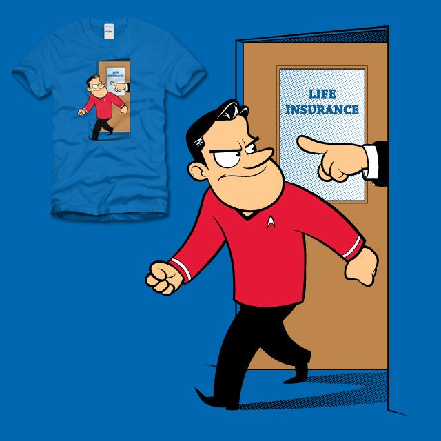 Red Shirts Can T Get Life Insurance On Threadless Star Trek Funny Star Trek Characters Star Trek Tv