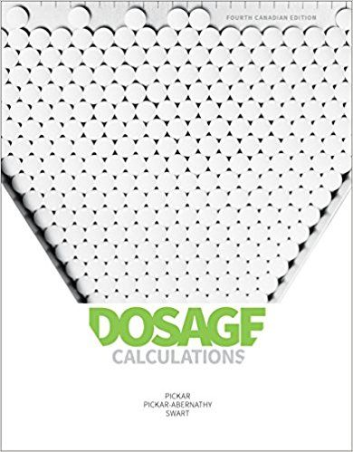 Dosage Calculations Canadian 4th Edition Pickar Test Bank