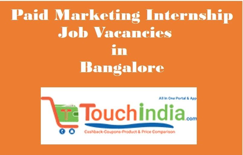 Marketing jobs at Bangalore for Freshers, Paid Marketing Internship - marketing intern job description
