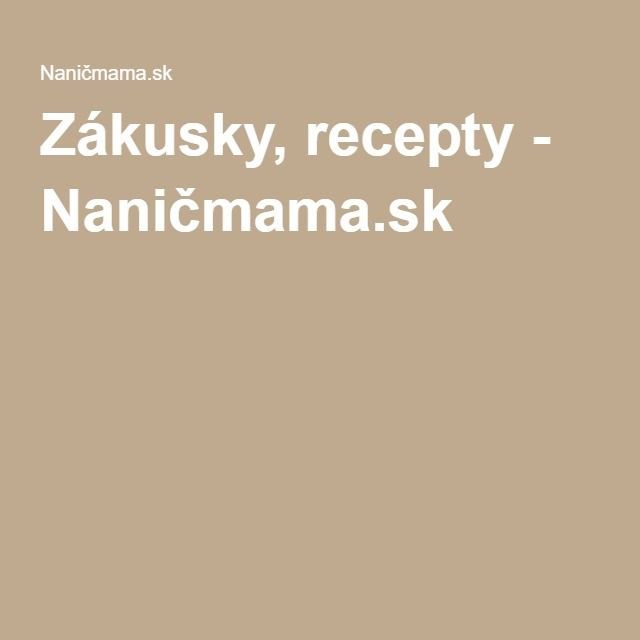 Zákusky, recepty - Naničmama.sk