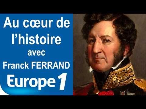 Louis-Philippe Iᵉʳ (monarchie de Juillet) | Au cœur de l'histoire | Europe 1 - YouTube