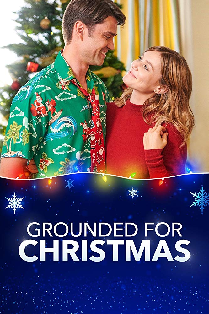 Grounded For Christmas 2019 Lifetime In 2020 Christmas Movies Hallmark Christmas Movies Lifetime Movies