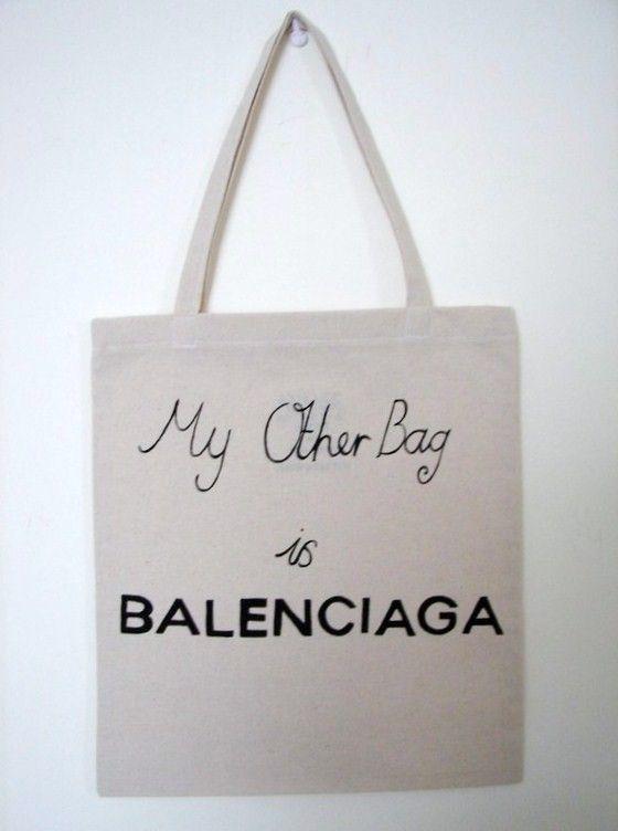 c94a46b467f6 Maybe i can afford THIS Balenciaga! LOL! My Other Bag Is Balenciaga Eco  Friendly Organic Cotton Stylish Tote Bag