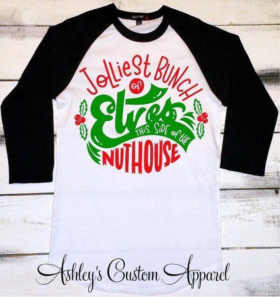 c7e1ebf56c Family Christmas Shirt Jolliest Bunch Of Elves This Side Of The Nuthouse Funny  Elf Shirts Holiday Tshirts Christmas Elf Tshirt Woman Xmas
