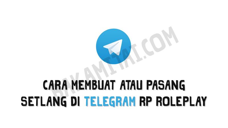 Cara Mudah Membuat Atau Pasang Setlang Di Telegram Rp Roleplay 2021 Bakamitai Di 2021 Membaca Pasangan Tahu