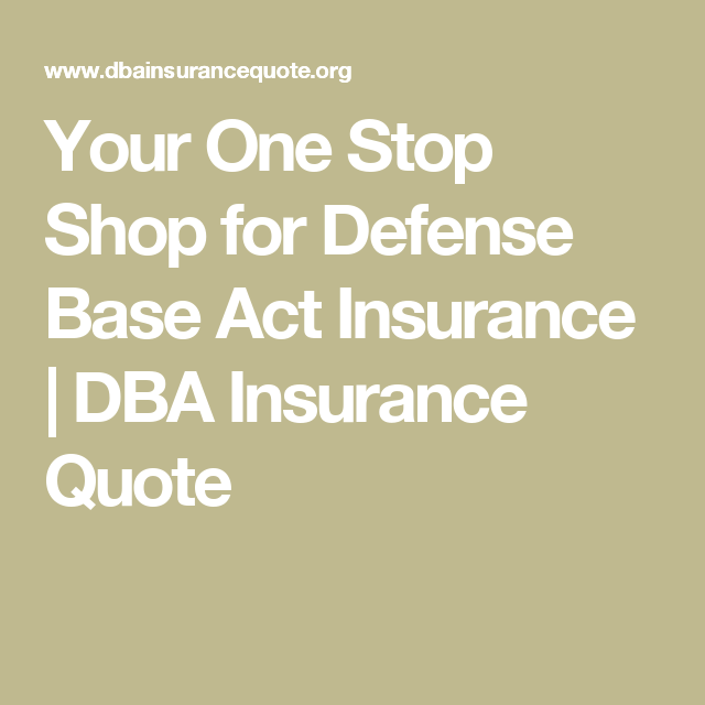 Your One Stop Shop For Defense Base Act Insurance Dba Insurance