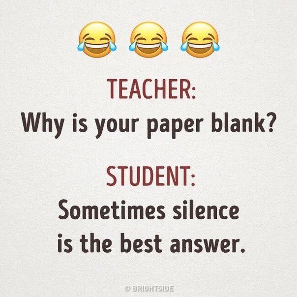 Sometimes Silence Is The Best Answer Exam Quotes Funny Fun Quotes Funny School Quotes Funny