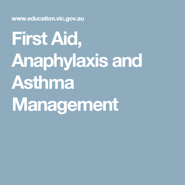 First Aid Anaphylaxis And Asthma Management  Pintrest