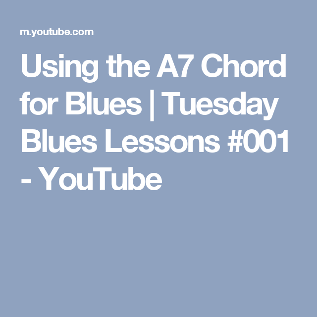 Using the A7 Chord for Blues | Tuesday Blues Lessons #001 - YouTube ...
