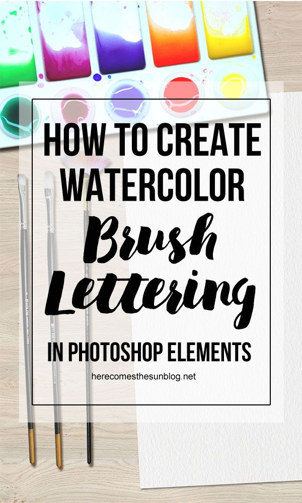 How To Create Watercolor Brush Lettering Photoshop Elements