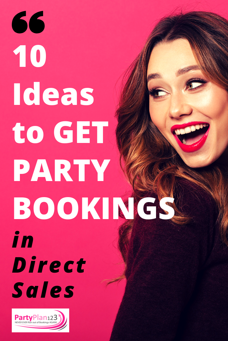 10 Ideas To Get Bookings For Direct Sellers Direct Sales Party