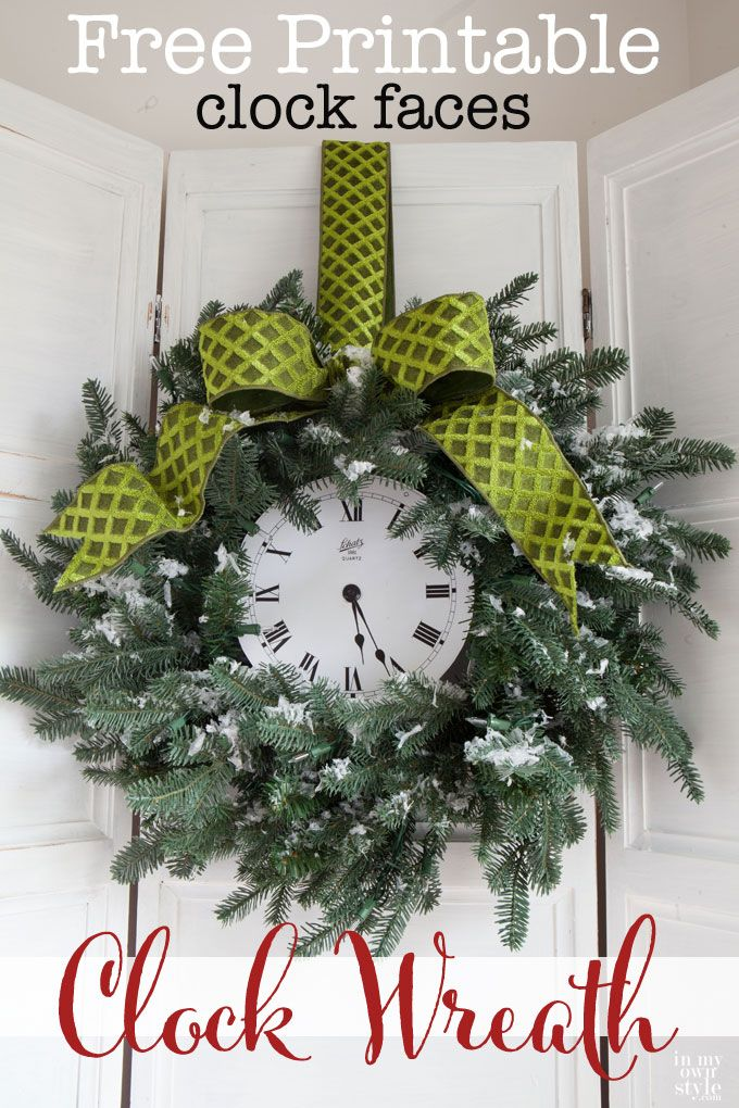 Christmas Wreath Decorating idea that uses a free printable clock     Christmas Wreath Decorating idea that uses a free printable clock that you  can download and print onto card stock  Diy Christmas Decorating