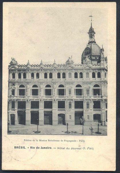 Rio de Janeiro - Hotel du Journal O. Paiz - Cartão Postal antigo original, Édition de la Mission Brésilienne de Propagande, circulado, 1908.