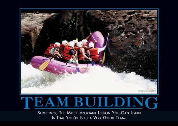 Team Building Demotivational Posters Funny Picture Quotes Team Building