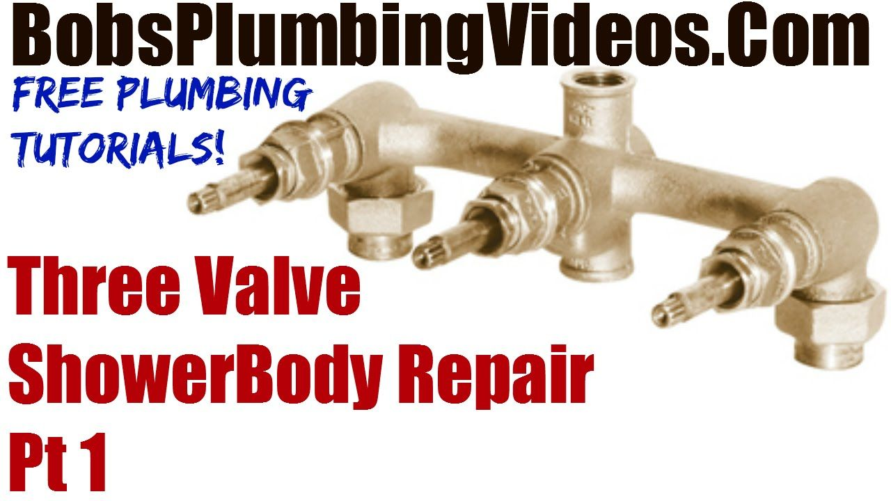 Three Valve Shower Body Repair Part 1 Shower Faucet Repair Valve