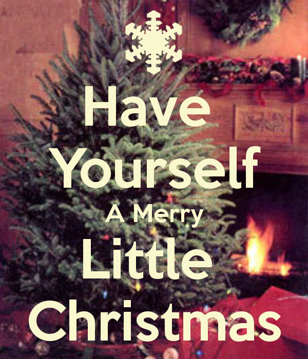 have yourself a Merry little christmas images | Have Yourself A ...