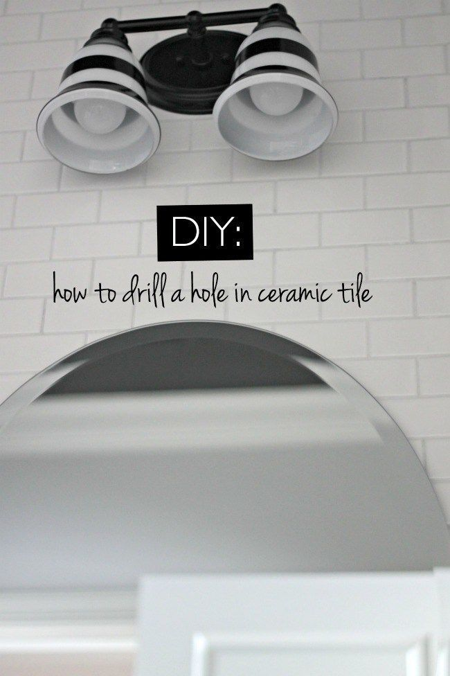 How To Drill A Hole In Ceramic Tile Helpful Hints Pinterest