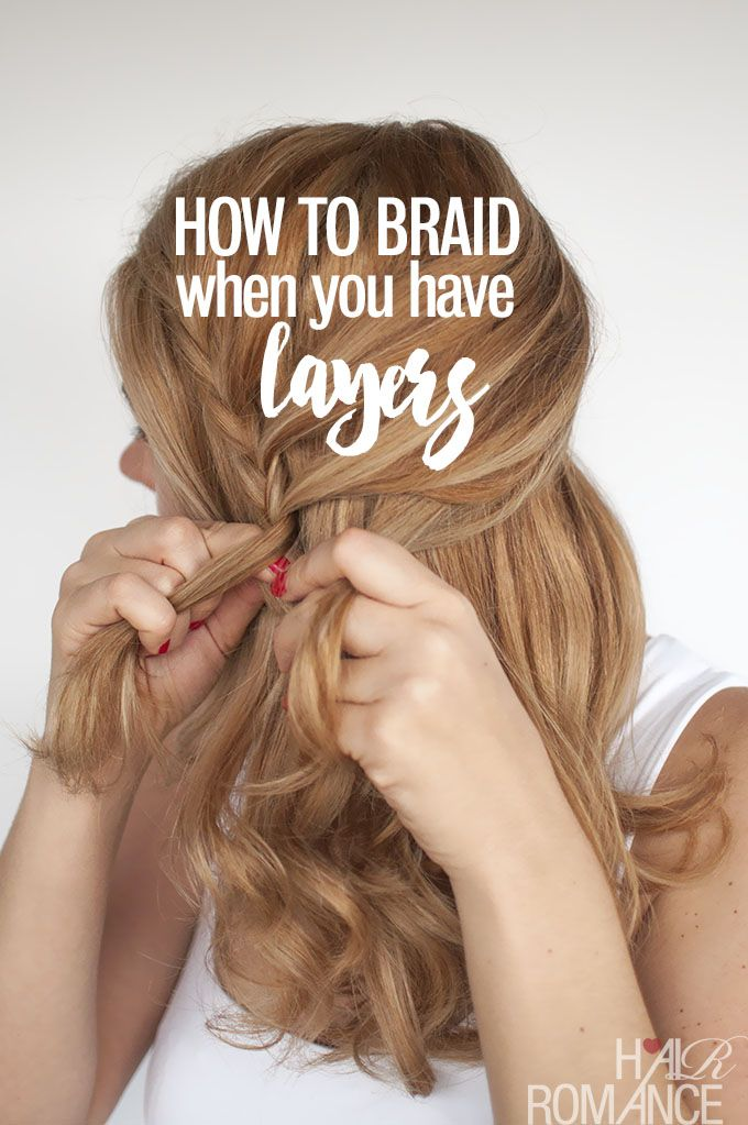 How To Braid When You Have Layers Hair Romance Hair Styles Hair Romance Hairstyles For Layered Hair