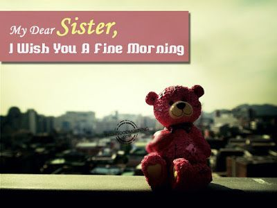 Pin By Wishes And Messages On Sister Good Monring Good Morning