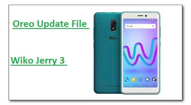 Wiko Jerry 3 Firmware Oreo [How To Flash Stock ROM File
