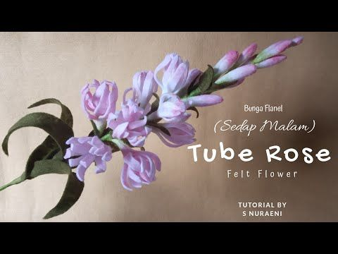Tutorial Bunga Sedap Malam (Tube Rose) Dari Kain Flanel - Tube Rose Felt Flower Tutorial - YouTube #feltflowertemplate