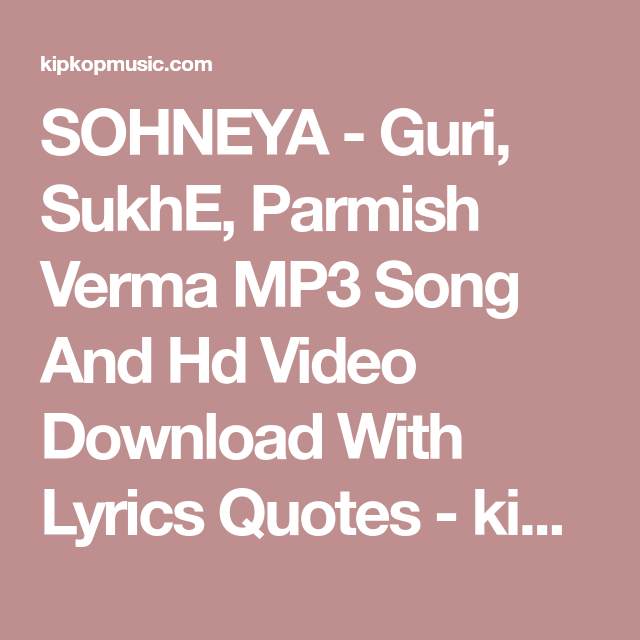 SOHNEYA - Guri, SukhE, Parmish Verma MP3 Song And Hd Video ...