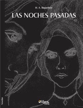LAS NOCHES PASADAS - H. A. Riquelme - Novelas