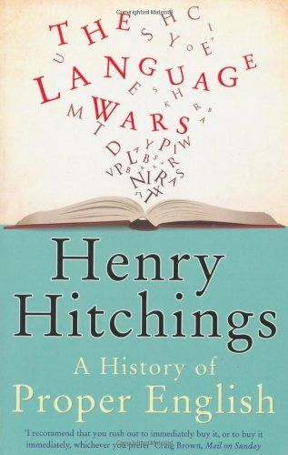 The Language Wars: A History of Proper English by Henry Hitchings, http://www.amazon.co.uk/dp/1848542097/ref=cm_sw_r_pi_dp_9u36qb023W6V6