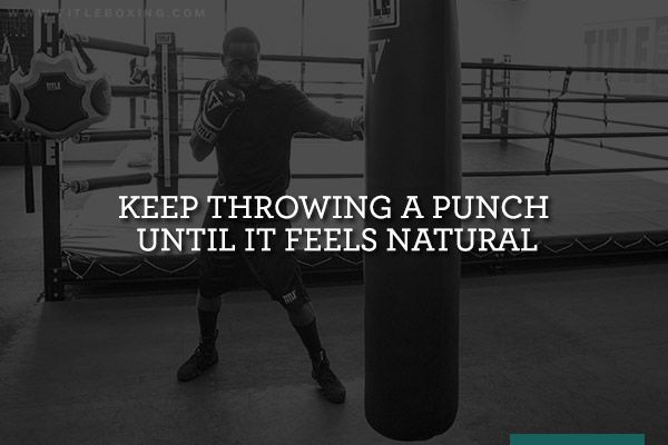 Throw A Punch Until It Feels Natural Kickboxing Motivation Kickboxing Quotes Boxing Quotes