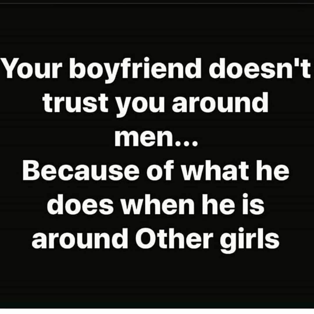 Regrann From Feisty1 Melroot74 Boyfriend Yourman Bae Boyfriends Relationships Truestory Trustissu Trust Issues Quotes Adulting Quotes New Quotes
