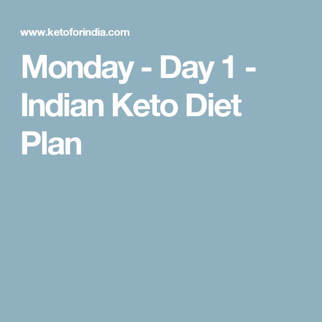 Monday Day 1 Indian Keto Diet Plan Keto For India
