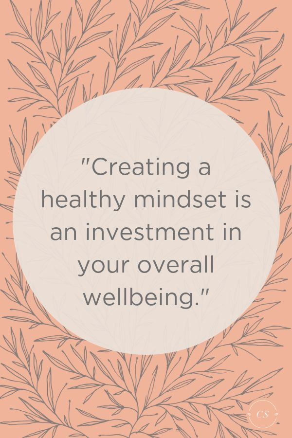 Photo of How to Create a Healthy Mindset | Carley Schweet