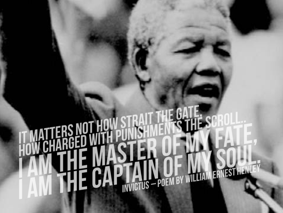 Our Hero Our Madiba I Am The Master Of My Fate I Am The Captain