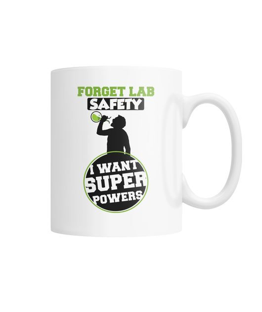 4916472e6 Do you need a Cool mug? How about Forget Lab Safety Science Mug ...